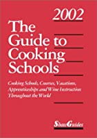 The Guide to Cooking Schools 2002