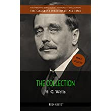 H. G. Wells: The Collection (The Greatest Writers of All Time)