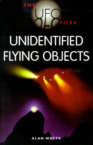 Download Unidentified Flying Objects (The Ufo Files) 0713727985
