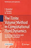 The Finite Volume Method in Computational Fluid Dynamics: An Advanced Introduction with OpenFOAM® and Matlab (Fluid Mechanics and Its Applications)