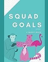 Squad Goals: A Music Book