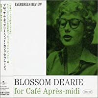 Cafe Apres Midi for by Blossom Dearie (2003-03-25)