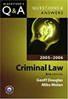 Questions & Answers Criminal Law 2005-2006 (Blackstone's Law Questions and Answers)