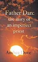 Father Dan: The Story of an Imperfect Priest