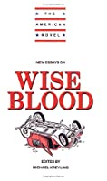 New Essays: Wise Blood (The American Novel)