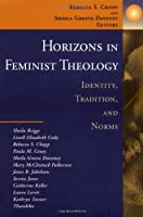 Horizons in Feminist Theology: Identity, Tradition, and Norms (Collected Writings of Rousseau; 6)
