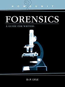 Forensics: A Guide for Writers (Howdunit) by [Lyle, D. P.]