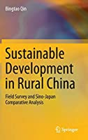 Sustainable Development in Rural China: Field Survey and Sino-Japan Comparative Analysis