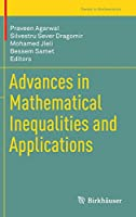 Advances in Mathematical Inequalities and Applications (Trends in Mathematics)