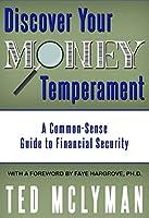 Discover Your Money Temperament: A Common-Sense Guide to Financial Security