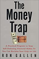 The Money Trap: A Practical Program to Stop Self-Defeating Financial Habits So You Can Reclaim Your Grip on Life【洋書】 [並行輸入品]
