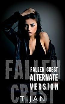 Fallen Crest Alternative Version (Fallen Crest Series) by [Tijan]