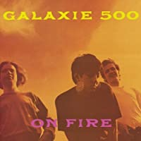 On Fire by GALAXIE 500 (2010-03-22)