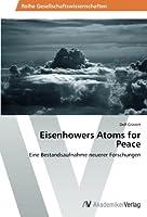 Eisenhowers Atoms for Peace: Eine Bestandsaufnahme neuerer Forschungen