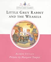Little Grey Rabbit and the Weasels (Little Grey Rabbit Classic Series)