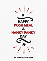Valentine's Day Notebook: Happy Posh Meal And Hanky Panky Day, Funny Valentines Gift Idea for Girlfriend or Boyfriend