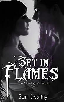 Set In Flames (Morningstars Book 1) by [Destiny, Sam]