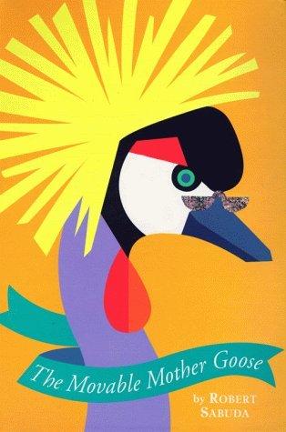 The Movable Mother Goose by Robert Sabuda(1999-10-01)