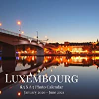 Luxembourg 8.5 X 8.5 Photo Calendar January 2020 - June 2021: 18 Monthly Mini Picture Book| Cute 2020-2021 Year Blank At A Glance Monthly Colorful Wall Page Planner| 2 Years Yearly Overview Large 18 Months Engagement| Nature Landscape Country Theme. (Awesome Country Photograph Desk Calendars)