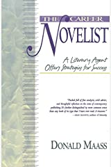 The Career Novelist: A Literary Agent Offers Strategies for Success Paperback