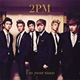 I'm your man / 2PM