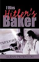 I Was Hitler's Baker