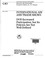 International Air and Trade Shows: Dod Increased Participation, but Its Policies Are Not Well-defined