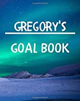 Gregory's Goal Book: New Year Planner Goal Journal Gift for Gregory  / Notebook / Diary / Unique Greeting Card Alternative