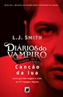 Diários do Vampiro. Caçadores. Canção da Lua - Volume 2