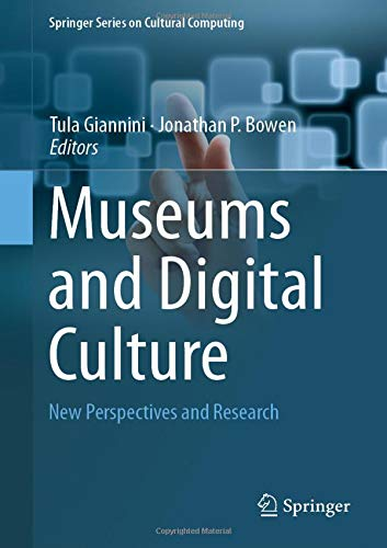 Download Museums and Digital Culture: New Perspectives and Research (Springer Series on Cultural Computing) 3319974564