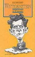 Wittgenstein in 90 Minutes (Philosophers in 90 minutes - their lives & work)