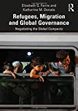 Refugees, Migration and Global Governance: Negotiating the Global Compacts 画像
