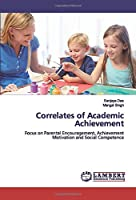 Correlates of Academic Achievement: Focus on Parental Encouragement, Achievement Motivation and Social Competence
