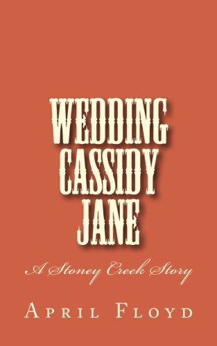 Download Wedding Cassidy Jane (A Stoney Creek Story) 1519384238
