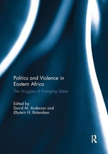 Politics and Violence in Eastern Africa: The Struggles of Emerging States