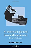 A History of Light and Colour Measurement: Science in the Shadows