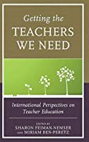 Getting the Teachers We Need: International Perspectives on Teacher Education