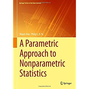 A Parametric Approach to Nonparametric Statistics (Springer Series in the Data Sciences)