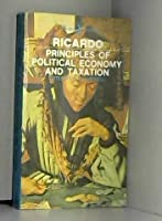 Principles of Political Economy and Taxation (Classics)