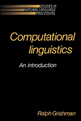 Download Computational Linguistics: An Introduction (Studies in Natural Language Processing) 0521310385