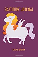 Golden Unicorn | Gratitude and Affirmation Journal For Girls: Journal with Prompts For Girls Kids Ages 8 - 14 | Daily Thankfulness Happiness Notebook