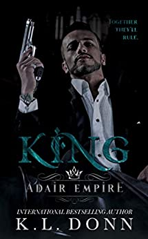King (Adair Empire Book 1) by [Donn, KL]