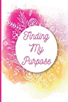 Finding My Purpose: Motivational Guided Journal, Undated Double-Page Spread Per Day, Mindful Colouring Bar, Goal Setting and Self Reflection, Yellow and Pink