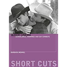 Queer Cinema: Schoolgirls, Vampires, and Gay Cowboys (Short Cuts Book 50)