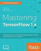 Mastering Tensorflow