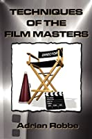 Techniques of the Film Masters
