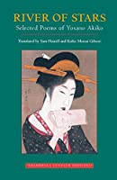 River of Stars: Selected Poems of Yosano Akiko