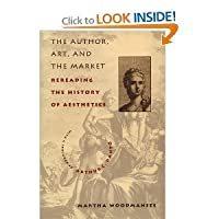 The Author, Art, and the Market: Rereading the History of Aesthetics (Social Foundations of Aesthetic Forms)