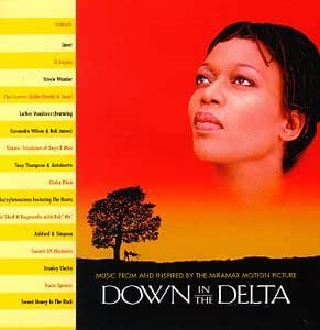 Down in the Delta:  Music from and Inspired by the Miramax Motion Picture