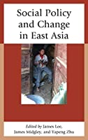 Social Policy and Change in East Asia